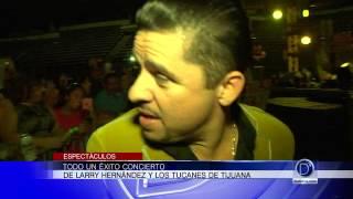 Todo un éxito el concierto de Larry Hernández y Los Tucanes de Tijuana