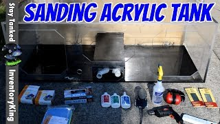 How To Restore An Acrylic Aquarium | Step by Step Detail | PART 1 | 220 Gallon | SANDING
