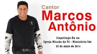 getlinkyoutube.com-Cantor Marcos Antônio │ Itapetinga - Ba │ 23.05.16