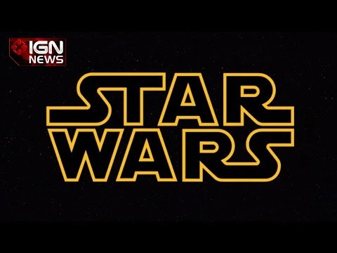 Quick Star Wars Episode 7 Updates