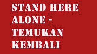 getlinkyoutube.com-STAND HERE ALONE - TEMUKAN KEMBALI