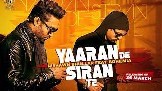 getlinkyoutube.com-Yaaran De Siran Te || Nishawn Bhullar feat. Bohemia || Panj-aab Records || Latest Punjabi Song 2016