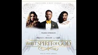 Frank Edwards – Sweet Spirit Of God LYRICS