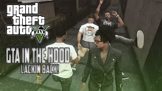 "getlinkyoutube.com-GTA In The Hood Ep #76 ""Lackin Back!"""