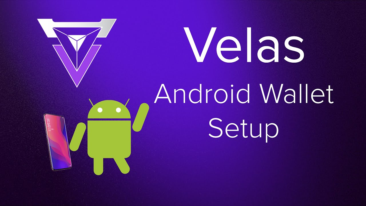 Velas Wallet - Android Setup