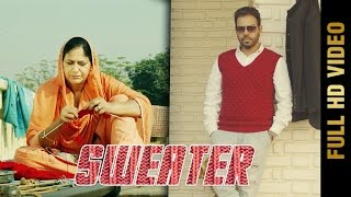 getlinkyoutube.com-SWEATER (Full Video) || KANTH KALER || Latest Punjabi Songs 2016 || AMAR AUDIO