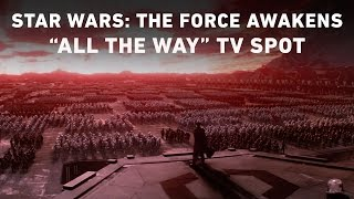 "getlinkyoutube.com-Star Wars: The Force Awakens ""All the Way"" TV Spot (Official)"