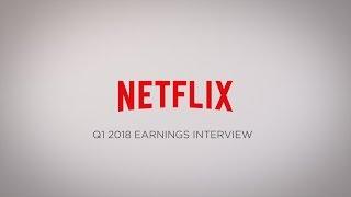 Netflix Q1 2018 Earnings Interview