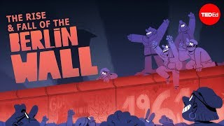 The rise and fall of the Berlin Wall - Konrad H. Jarausch width=