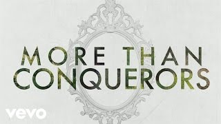 Steven Curtis Chapman - More Than Conquerors (Official Lyric Video)