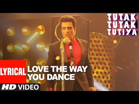 LOVE THE WAY YOU DANCE  Lyrical Video| Tutak Tutak Tutiya | Prabhudeva | Sonu Sood | Tamannaah