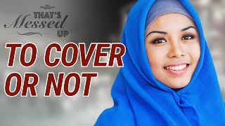 getlinkyoutube.com-To Cover or Not? - That's Messed Up! - Nouman Ali Khan