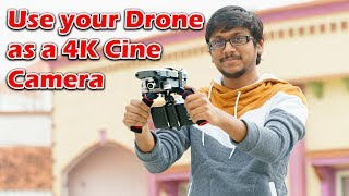 Use your Drone as a 4K Cine Camera...