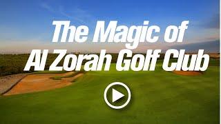 The Magic Of Al Zorah Golf Club