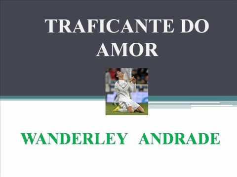 TRAFICANTE DO AMOR   WANDERLEY ANDRADE