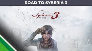 Syberia 3 - Syberia saga - Road to Syberia 3