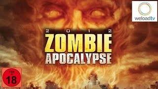 2012 Zombie Apocalypse [HD] (Horrorfilm | deutsch)