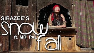 Snowfall | SIRAZEE | MR PAL | Official Video | Sirazee Records | iSur Studios