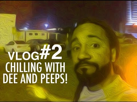Vlog #2 - Chilling with Dee and peeps
