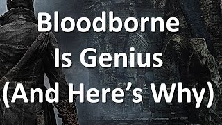 getlinkyoutube.com-Bloodborne Is Genius, And Here's Why