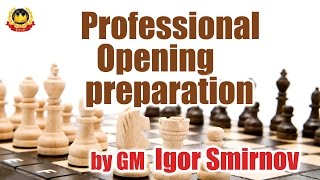 getlinkyoutube.com-Professional Opening preparation by GM Igor Smirnov