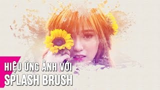 getlinkyoutube.com-Hiệu Ứng Ảnh Với Splash Brush
