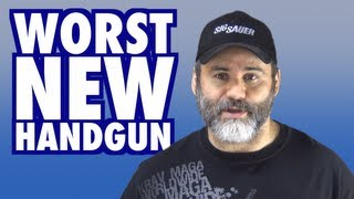 #Worst New Handgun (Past Ten Years)