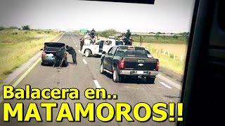 getlinkyoutube.com-Graban Fuerte Balacera en Matamoros, Tamaulipas deja 6 Sicarios Muertos