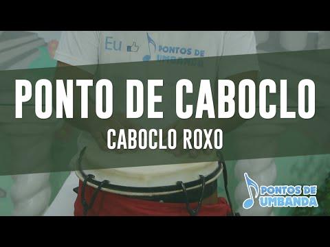 Ponto de Caboclo - Caboclo Roxo