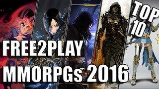 getlinkyoutube.com-Top 10 Free2Play MMORPGs 2016 - Die besten kostenlosen MMORPGs