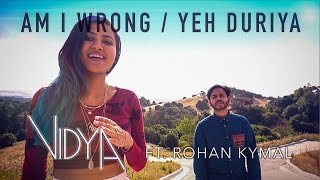 getlinkyoutube.com-Nico & Vinz - Am I Wrong | Yeh Duriya (Vidya Vox Mashup Cover) (ft. Rohan Kymal)
