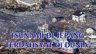 "VIDEO TSUNAMI DI JEPANG MERUPAKAN ""TSUNAMI PALING DAHSYAT DAN PALING BESAR"" DI DUNIA !!"