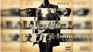 T.I. - Light Em Up (Rip Doe B) Ft. Pharrell & WatchTheDuck  - Paperwork 14