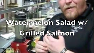 Watermelon Salad w/ Grilled Salmon