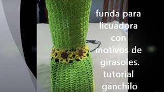 getlinkyoutube.com-PARTE 2 DE 3: FUNDA PARA LICUADORA CON MOTIVOS DE GIRASOLES A GANCHILLO.