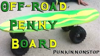 "getlinkyoutube.com-Custom off-road ""penny"" style skateboard"