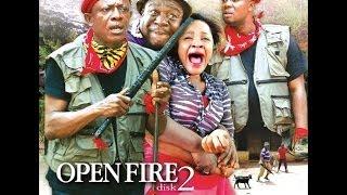 Open Fire 2 - Nigerian Nollywood Movies width=