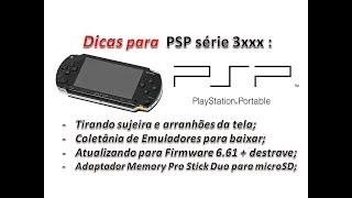 # 57 - DICAS PARA PSP SÉRIE 3XXX