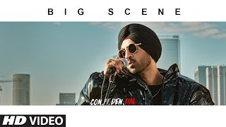 Official Video: BIG SCENE | CON.FI.DEN.TIAL | Diljit Dosanjh | Songs 2018
