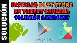 getlinkyoutube.com-Descargar e Instalar Play Store en tablet CANAIMA | Como tener Play Store y los Servicios de google