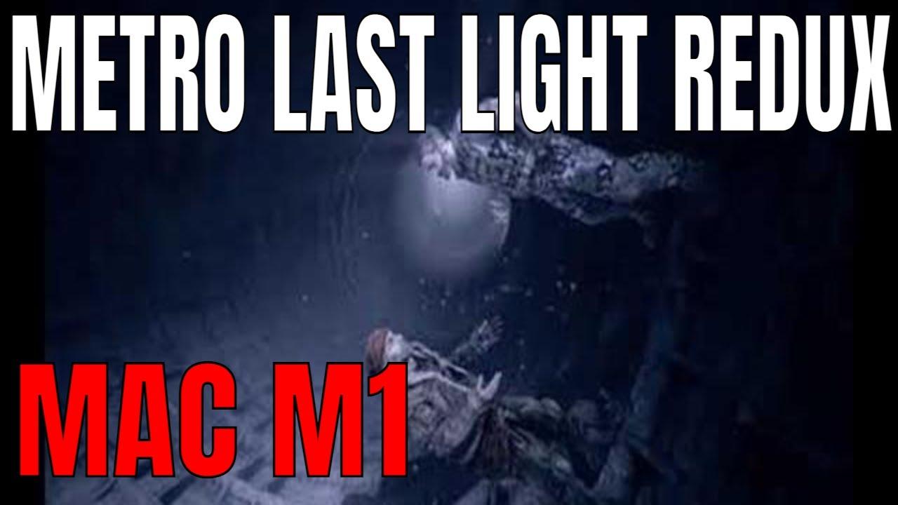 Metro Last Light Redux MAC M1