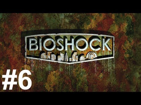 Bioshock Gameplay Walkthrough Part 6 No Commentary