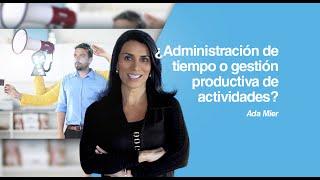 getlinkyoutube.com-Administración del Tiempo o Gestión productiva de actividades. Por Ada Mier