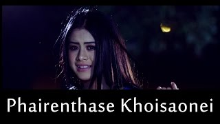 getlinkyoutube.com-Phairenthase Khoisaonei - Oifficial Music Video Release