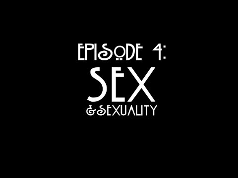 Episode 4: Sex and Sexuality