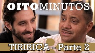 getlinkyoutube.com-8 MINUTOS - TIRIRICA (PARTE 2)