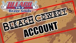 Bleach Brave Souls : Account Showcase!!