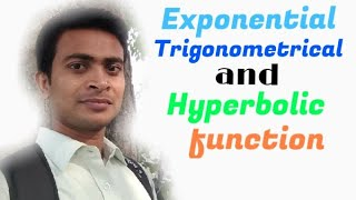 Exponential Trigonometrical And Hyperbolic Functions