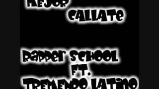 Mejor Callate - Rapper School Ft. Tremendo Latino