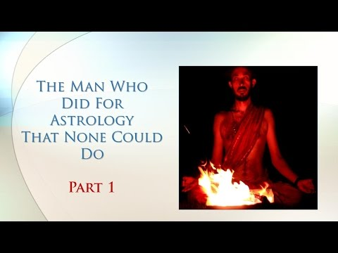 The Man Who Did For Astrology That None Could Do - Part 1